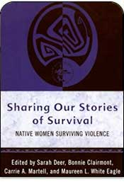 Sharing Our Stories of Survival: Native Women Surviving Violence