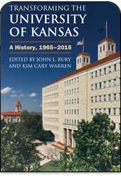 Transforming the University of Kansas: A History, 1995-2015