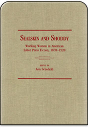 Sealskin and Shoddy: Working Women in American Labor Press Fiction, 1870-1920