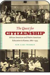 The Quest for Citizenship: African American and Native American Education in Kansas, 1880-1935